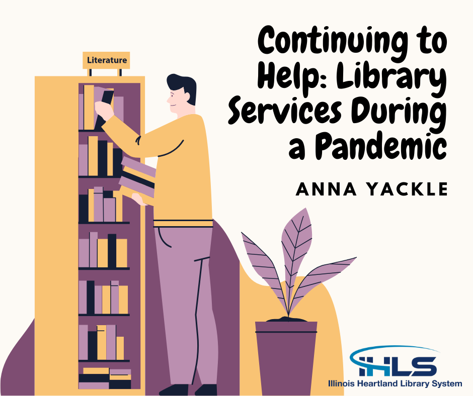 Continuing to Help: Library Services During a Pandemic by Anna Yackle - image of a person taking a book from a bookshelf