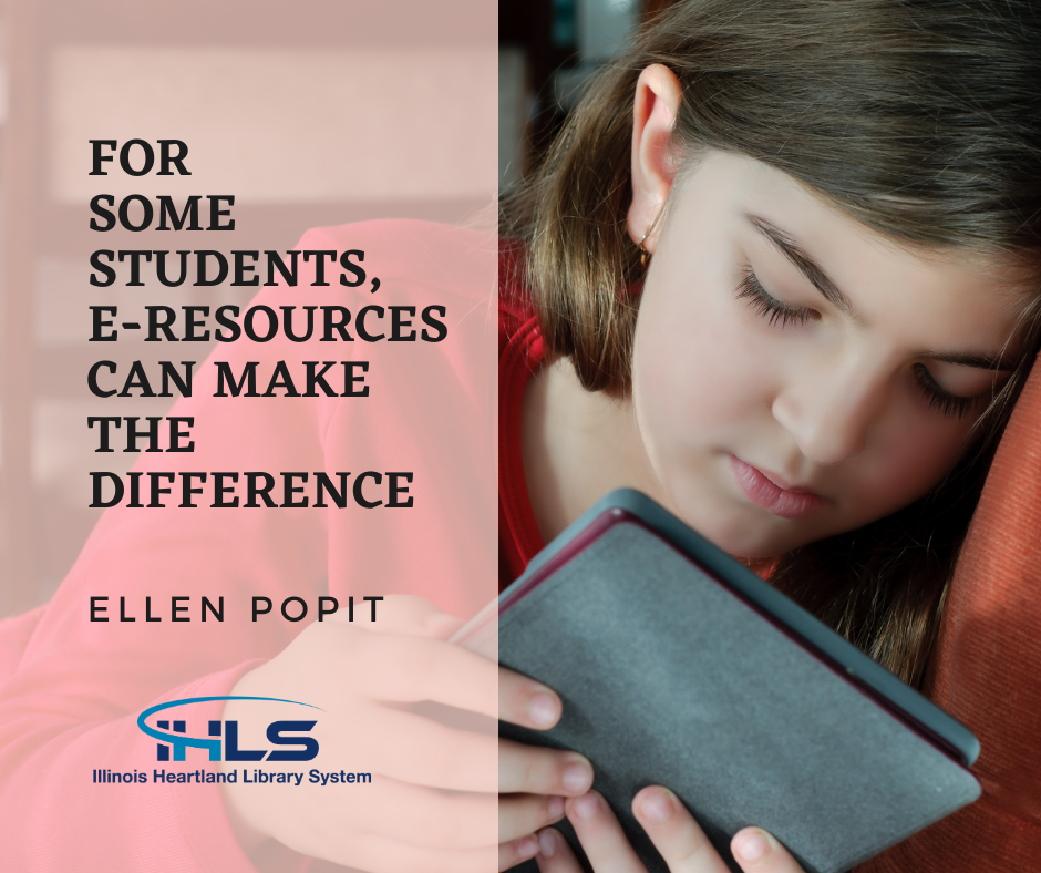 For Some Students, E-Resources Can Make the Difference, by Ellen Popit, Illinois Heartland Library System (image of young girl reading on an e-reader)