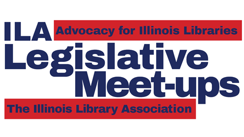 ILA Legislative Meet-Up Days - Advocacy for Illinois Libraries with The Illinois Library Association
