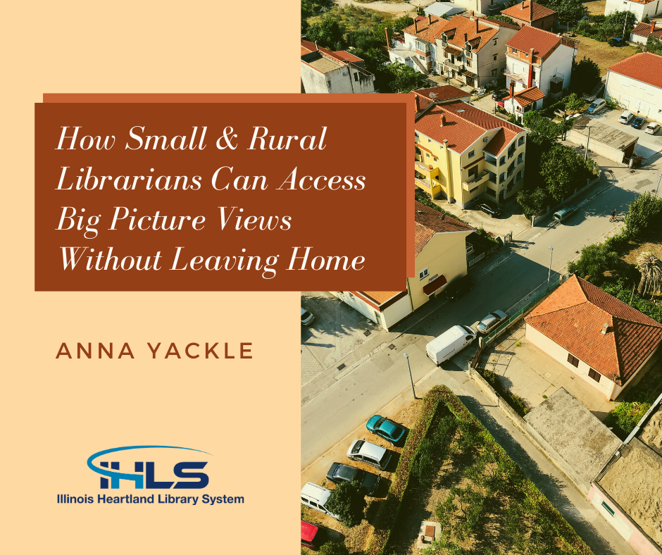 How Small & Rural Librarians Can Access Big Picture Views Without Leaving Home