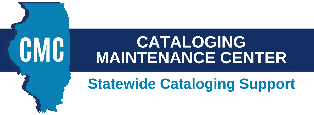 CMC: Cataloging Maintenance Center: Statewide Cataloging Support for Illinois Libraries